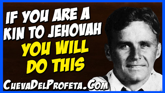 If you are a Kin to Jehovah You will do this - William Marrion Branham Quotes