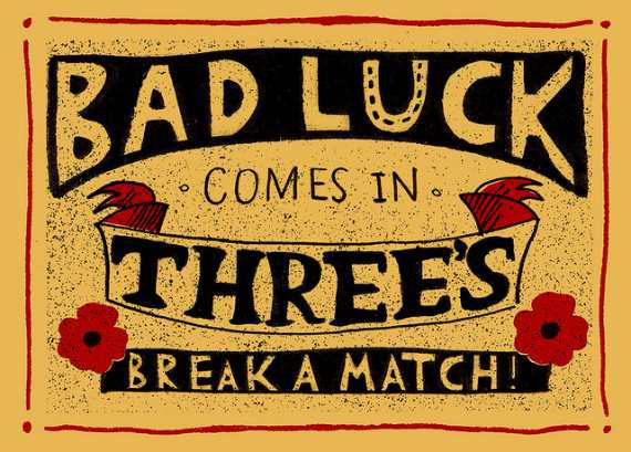 Bad Luck Comes in Three's. Break a Match!