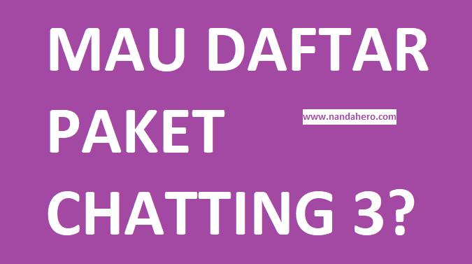 cara daftar paket chat 3 murah sebulan 5000 2019