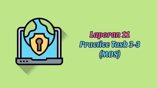 Laporan 11 Practice Task 3-3 (MOS)