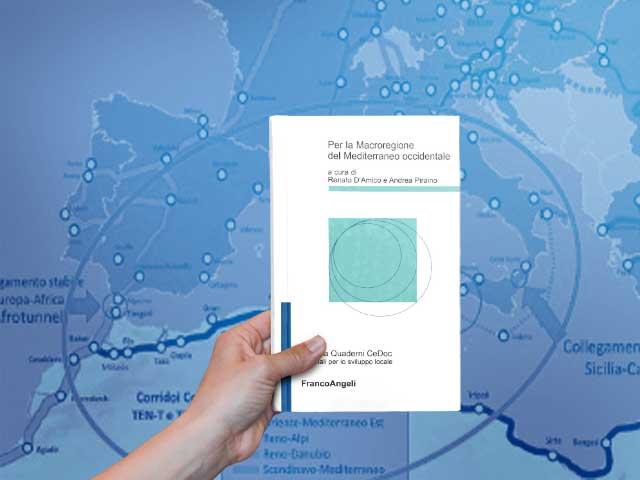 """Presentazione del libro """"Per la Macroregione del Mediterraneo occidentale"""" di D'Amico e Piraino"""
