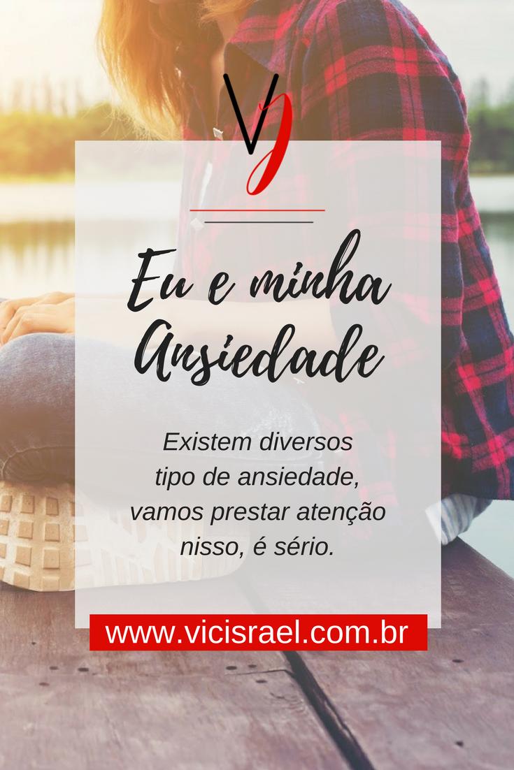 eu-e-minha-ansiedade-blog-vic-israel