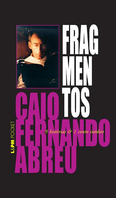Fragmentos - Caio Fernando Abreu