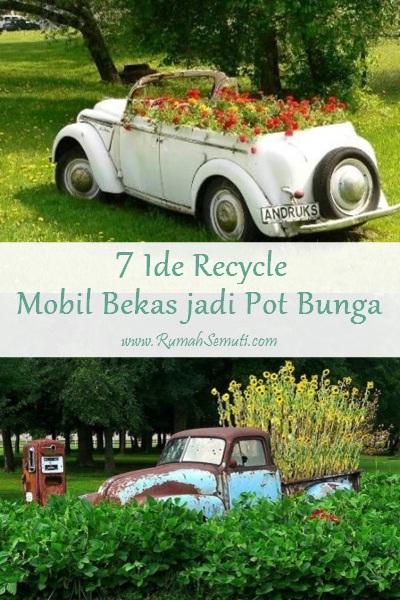 7 Ide Recycle Mobil Bekas jadi Pot Bunga