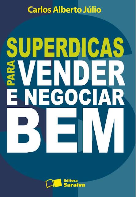 SUPERDICAS PARA VENDER E NEGOCIAR BEM - CARLOS ALBERTO JULIO, REINALDO POLITO.jpg