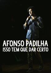 Afonso Padilha Isso tem que dar certo Torrent (2017) – WEBRip 1080p   720p Nacional Download
