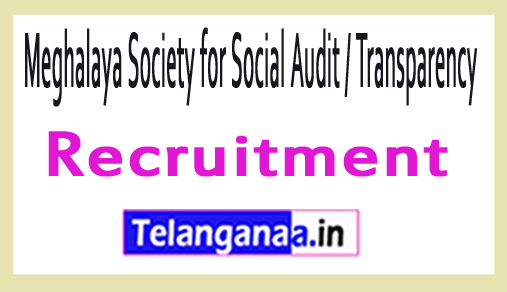 Meghalaya Society for Social Audit / Transparency MSSAT Recruitment