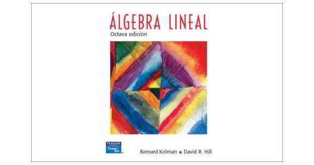 descargar libro Algebra Lineal - Bernard Kolman, David R. Hill