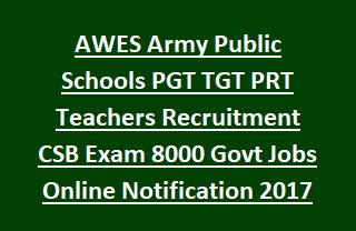 AWES Army Public Schools PGT TGT PRT Teachers Recruitment CSB Exam 8000 Govt Jobs Online Notification 2017