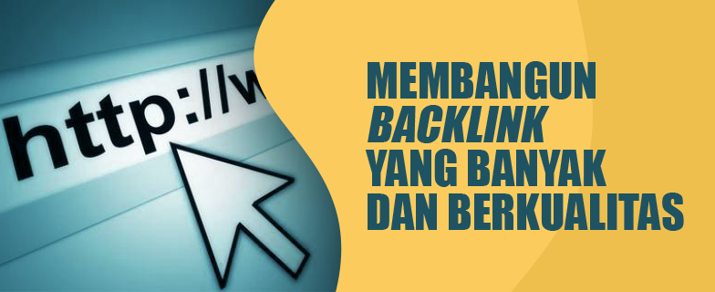 Cara Mendapatka Backlink yang Banyak dan Berkualitas