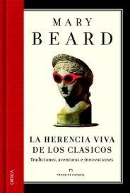 """""""La herencia viva de los clásicos"""" - Mary Beard"""