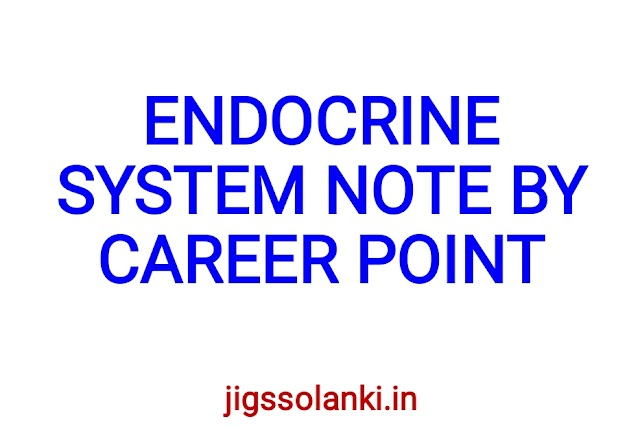 ENDOCRINE SYSTEM NOTE BY CAREER POINT