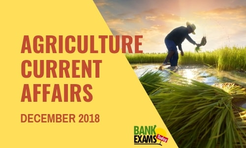 Agriculture Current Affairs December-2018