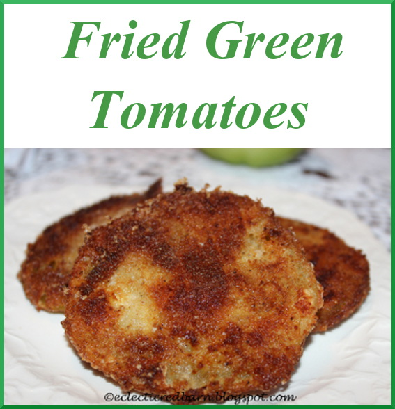 Eclectic Red Barn: Fried Green Tomatoes
