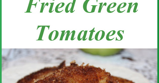 Making Fried Green Tomatoes