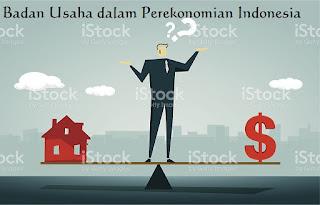 Badan Usaha Milik Negara, Badan Usaha Milik Daerah dan Badan Usaha Milik Swasta dalam Perekonomian Indonesia (BUMN,BUMD,BUMS)