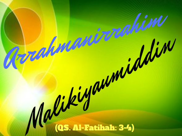 Tafsir Surat Al Fatihah Ayat 3 4 Arrahmanirrahim