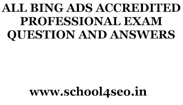 BING ADS ACCREDITED PROFESSIONAL EXAM QUESTION AND ANSWERS