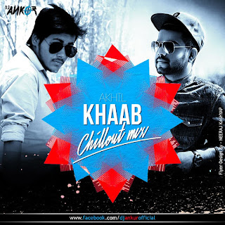 Akhil-Khaab-Chillout-Mix-Dj-Ankur