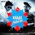 Akhil - Khaab (Chillout Mix) Dj Ankur