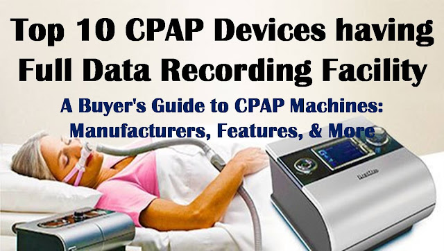 Top 10 CPAP Devices having Full Data Recording Facility | A Buyer's Guide to CPAP Machines: Manufacturers, Features, & More
