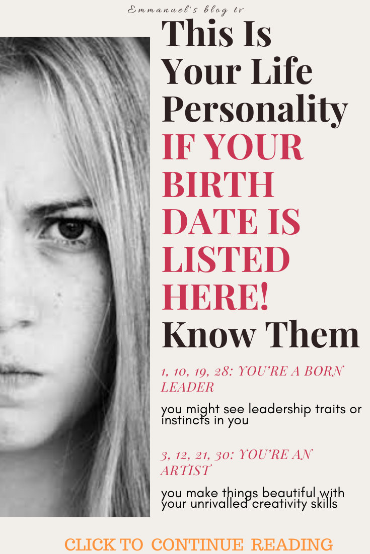 This Is Your Life Personality IF YOUR BIRTH DATE IS LISTED HERE! Know Them
