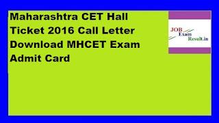Maharashtra CET Hall Ticket 2016 Call Letter Download MHCET Exam Admit Card