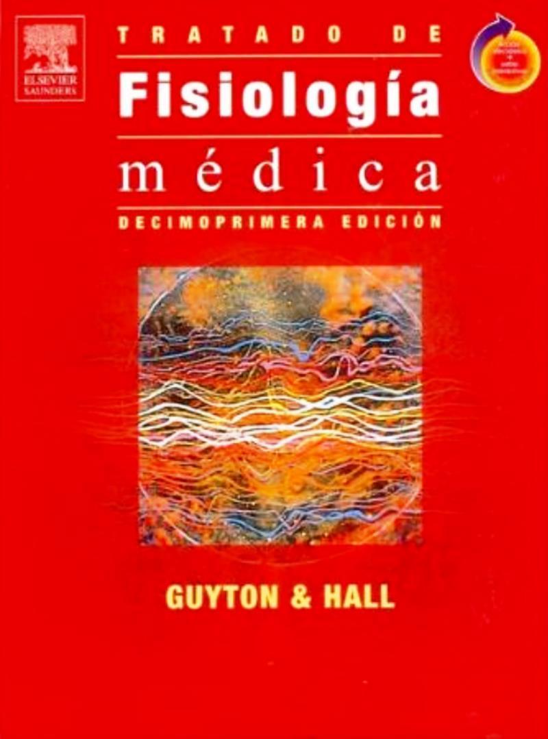 Guyton y Hall: Tratado de fisiología médica, 11va Edición – John E. Hall