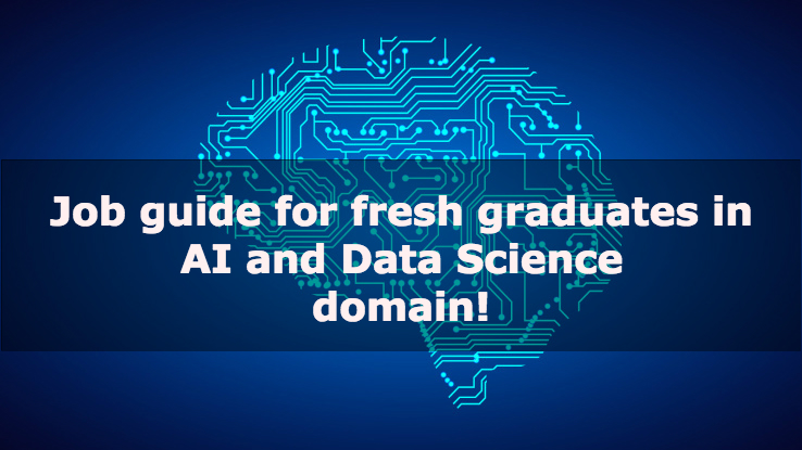 Job guide for fresh graduates in AI and Data Science domain!