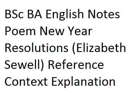 Bsc Ba English Notes Poem Reference New Year Resolutions