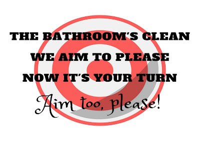 Target with the text 'The bathroom's clean, we aim to please, now it's your turn - aim too, please!