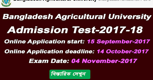 Bangladesh Agricultural University (BAU) Admission Test Circular 2017-2018 has been published