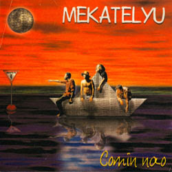 MEKATELYU - Comin' Nao (1999)