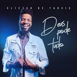 Download Eliezer de Tarsis – Deus Pode Tudo (2019)