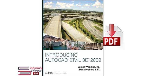 Introducing AutoCAD Civil 3D 2009 By James Wedding, Dana Probert