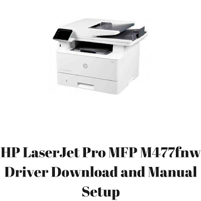 HP LaserJet Pro MFP M477fnw Driver Download and Manual Setup