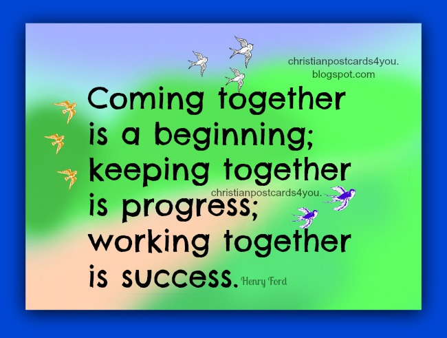 Motivational Phrase: Working together is success. Free quotes with free images for facebook friends, being successful. Famous quotes, Henry Ford. inspirational quotes.