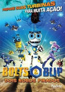 Bolts e Blip – Dois Robôs Pirados Dublado