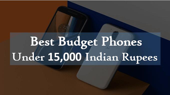 Best Budget Phones Under 15,000 Indian Rupees