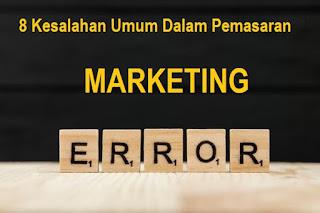 8 Kesalahan Umum Dalam Pemasaran