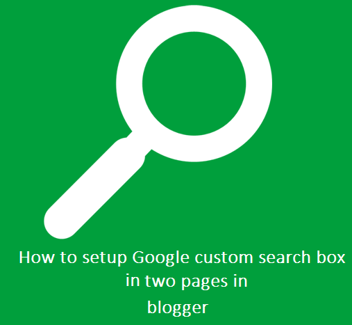 How to setup Google custom search box in two pages in blogger | 101helper