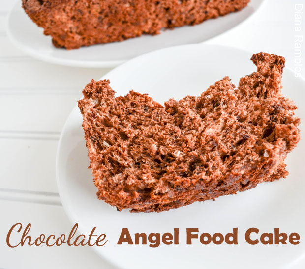 Diana Rambles: Chocolate Angel Food Cake