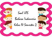 Inilah Soal UTS Bahasa Indonesia Kelas 4 Semester 2