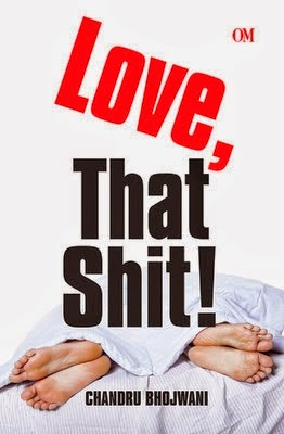 Love, That Shit by Chandru Bhojwani - A Book Review