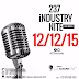 Save the Date: 12/12/2015 - '237 INDUSTRY NITE'