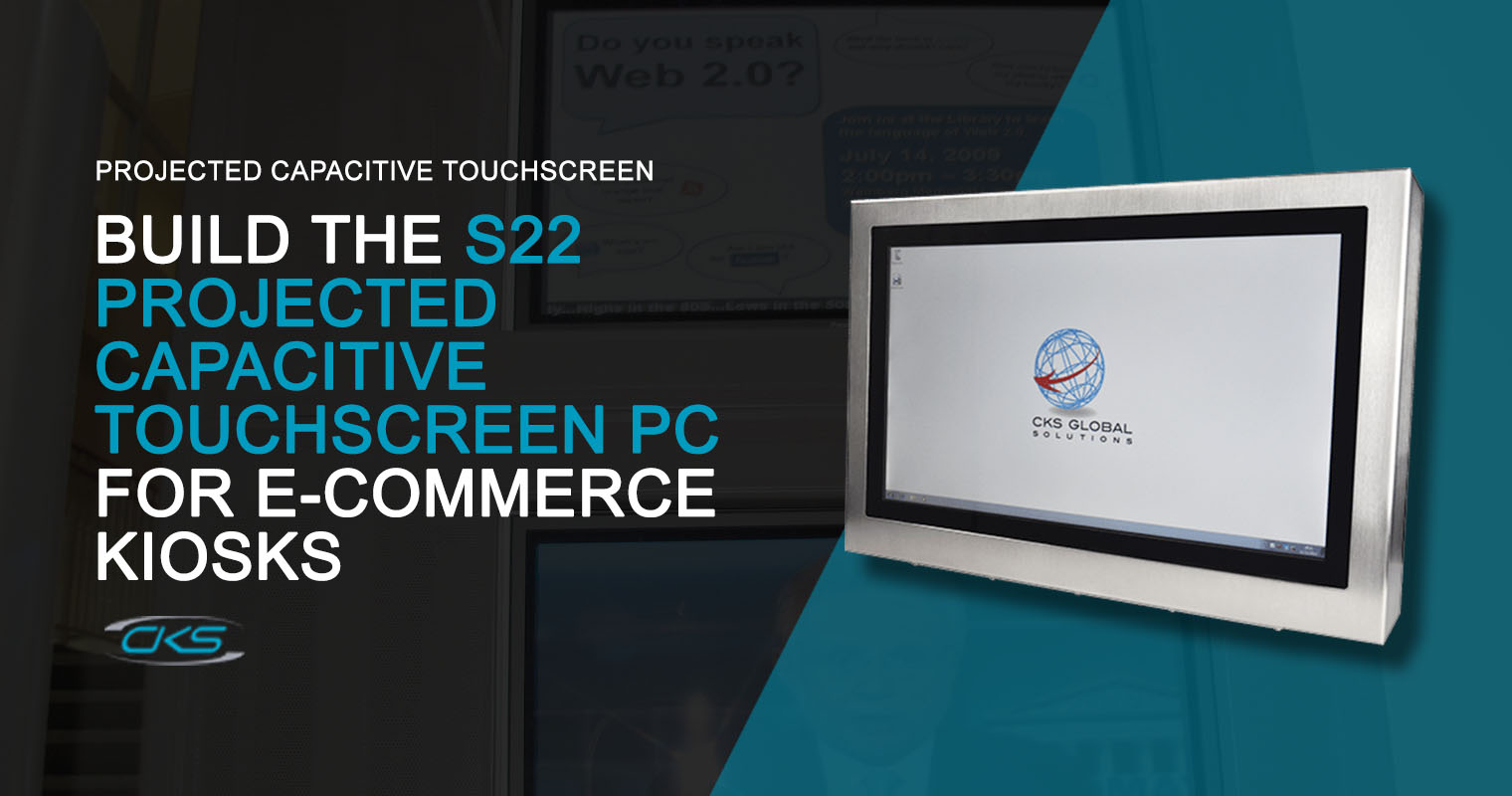 S22 Projected Capacitive Touchscreen PC on E-Commerce Kiosks