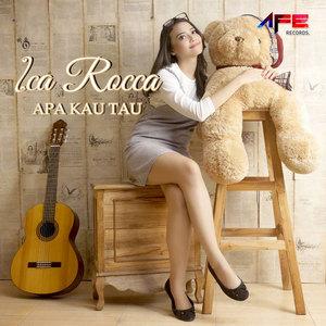 Ica Rocca - Apa Kau Tau