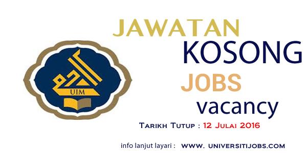 Jawatan Kosong Universiti Islam Malaysia (UIM) Julai 2016