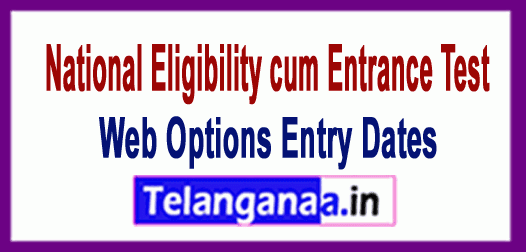 NEET National Eligibility cum Entrance Test  2019 Web Options Entry Dates