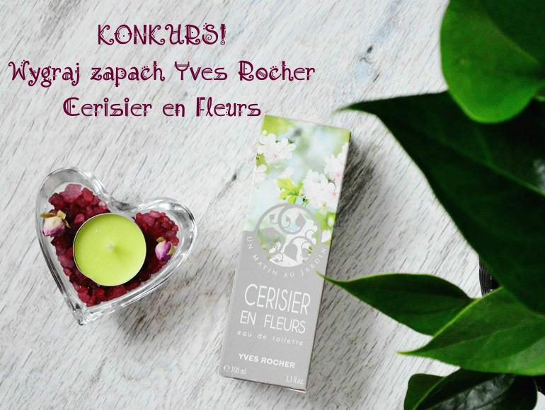 Konkurs - wygraj zapach Cerisier en Fleurs marki Yves Rocher